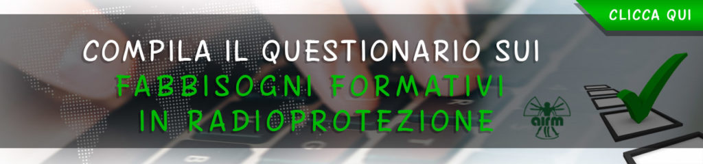 Questionario Fabbisogni Formativi in Radioprotezione